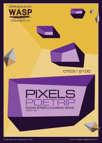 Concert | PIXELS, POETRIP, BOGDAN SERBAN & ALEXANDRU ANGHEL (LOGOUT DJ's)