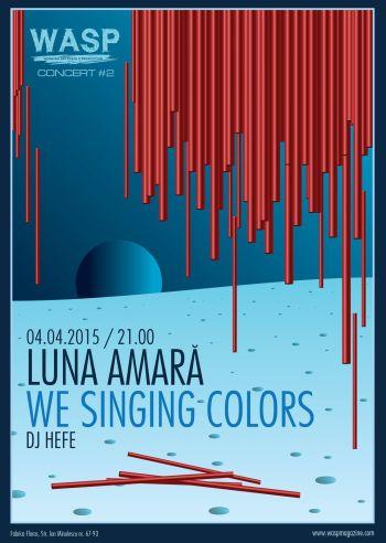 Concert | Luna Amară, We Singing Colors, DJ Hefe